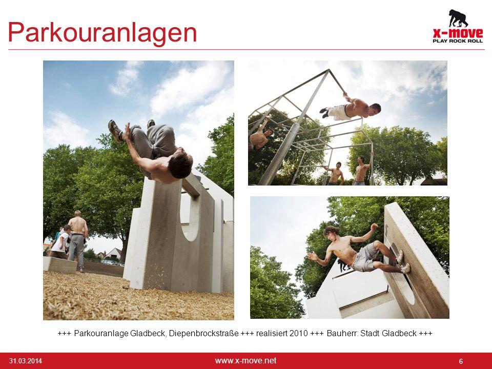 31.03.2014 6 www.x-move.net Parkouranlagen +++ Parkouranlage Gladbeck, Diepenbrockstraße +++ realisiert 2010 +++ Bauherr: Stadt Gladbeck +++
