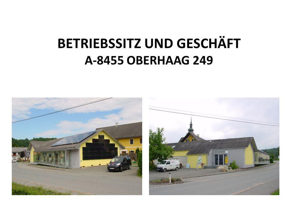 BETRIEBSSITZ UND GESCHÄFT A-8455 OBERHAAG 249