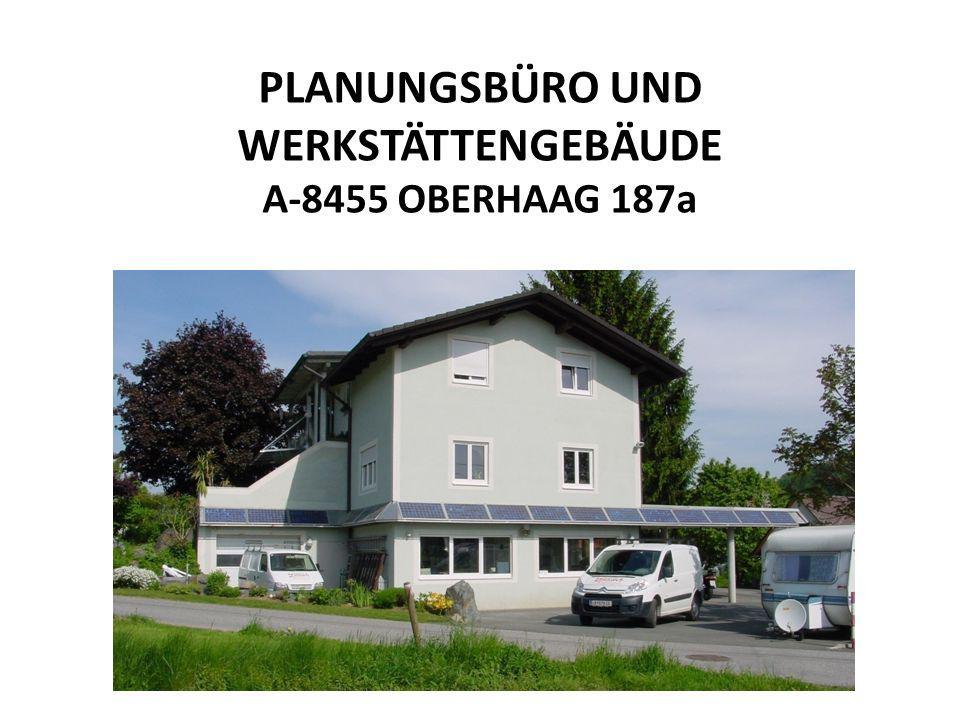PLANUNGSBÜRO UND WERKSTÄTTENGEBÄUDE A-8455 OBERHAAG 187a