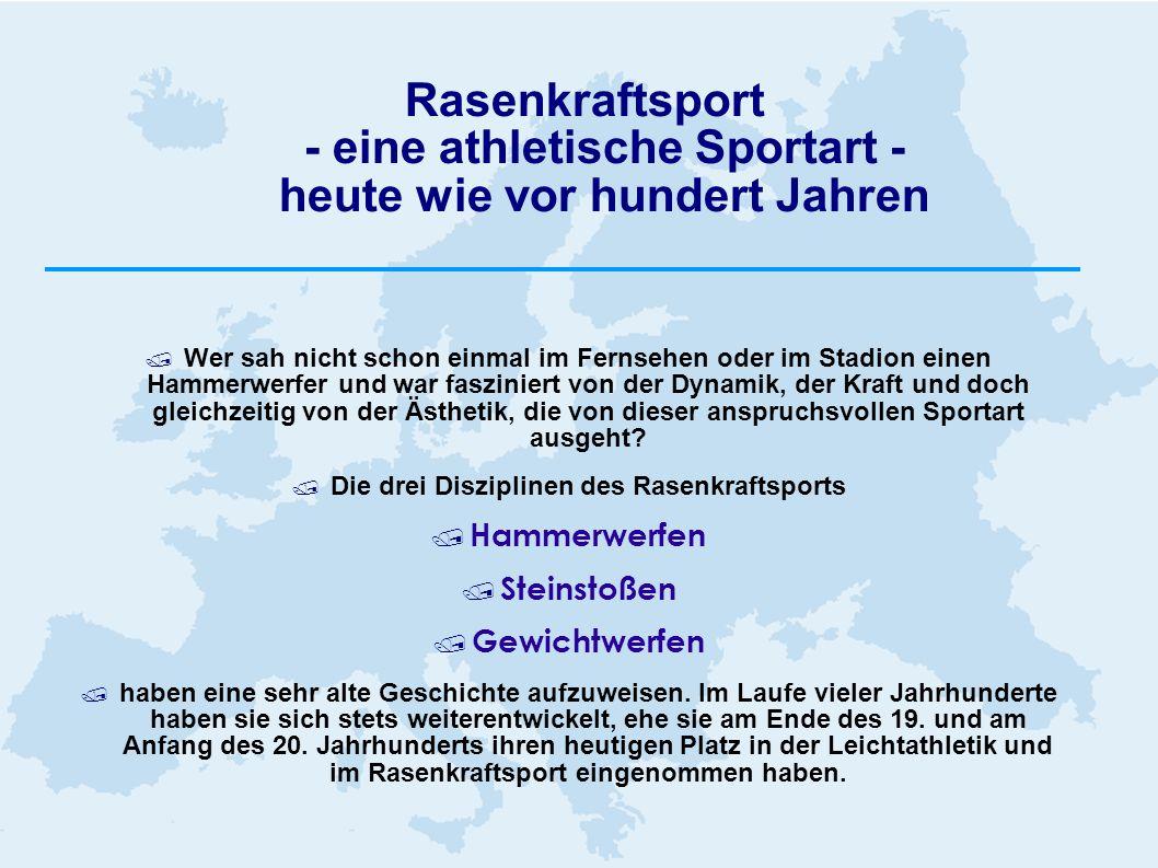 Rasenkraftsport - eine athletische Sportart - heute wie vor hundert Jahren Wer sah nicht schon einmal im Fernsehen oder im Stadion einen Hammerwerfer