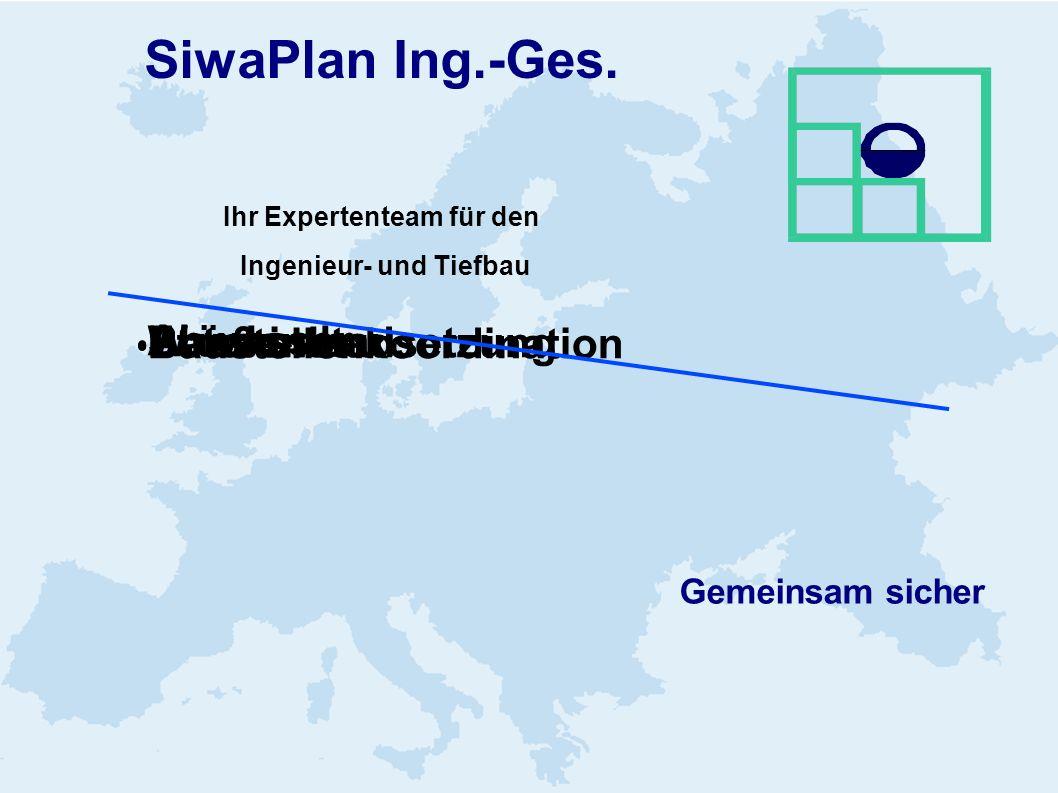 SiwaPlan Ing.-Ges. Ihr Expertenteam für den Ingenieur- und Tiefbau Gemeinsam sicher Zukunft planen Abwasser Wasser Brückenbau Straßenbau Betoninstadse