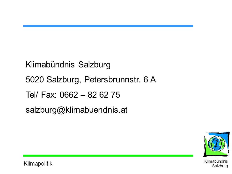 Klimapolitik Klimabündnis Salzburg Klimabündnis Salzburg 5020 Salzburg, Petersbrunnstr.