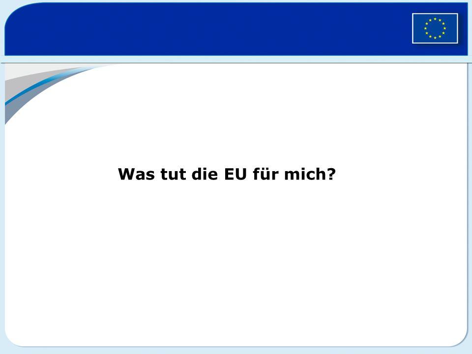 Was tut die EU für mich?
