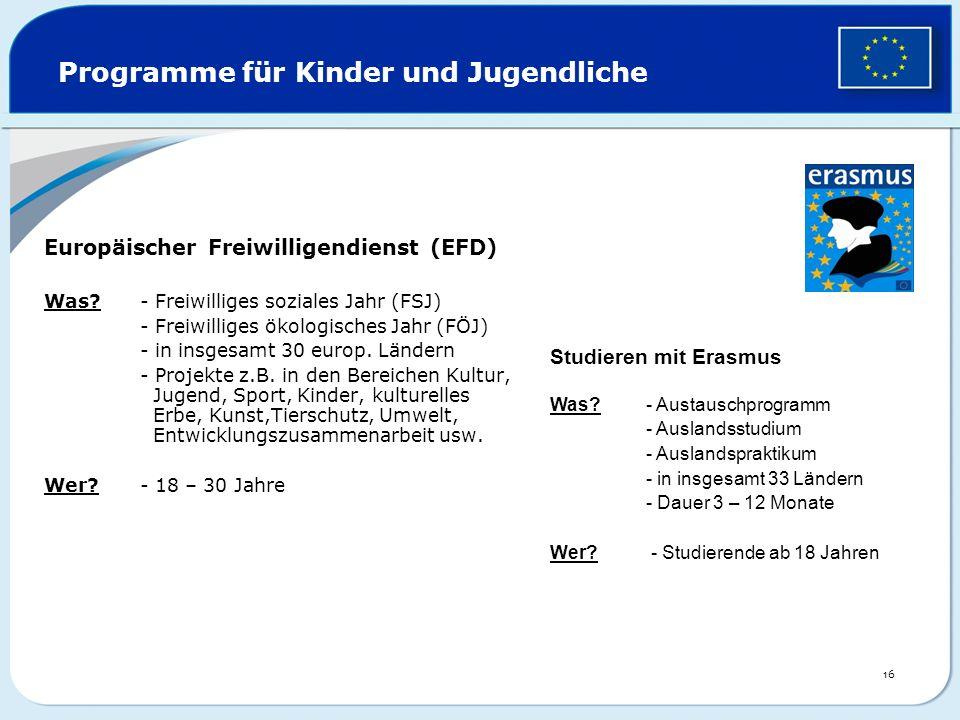 Programme für Kinder und Jugendliche Europäischer Freiwilligendienst (EFD) Was? - Freiwilliges soziales Jahr (FSJ) - Freiwilliges ökologisches Jahr (F