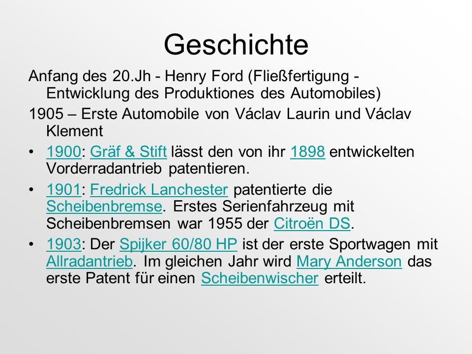 Geschichte Anfang des 20.Jh - Henry Ford (Fließfertigung - Entwicklung des Produktiones des Automobiles) 1905 – Erste Automobile von Václav Laurin und