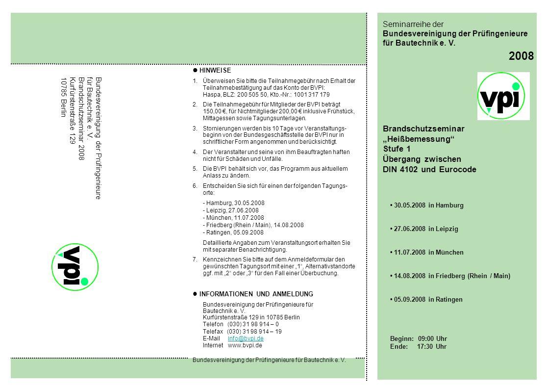 Bundesvereinigung der Prüfingenieure für Bautechnik e. V. 2008 Seminarreihe der Bundesvereinigung der Prüfingenieure für Bautechnik e. V. Bundesverein
