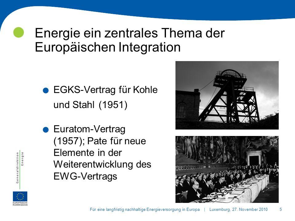 16Für eine langfristig nachhaltige Energieversorgung in Europa | Luxemburg, 27.