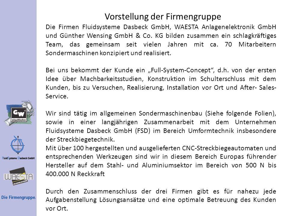 Die Firmen Fluidsysteme Dasbeck GmbH, WAESTA Anlagenelektronik GmbH und Günther Wensing GmbH & Co. KG bilden zusammen ein schlagkräftiges Team, das ge
