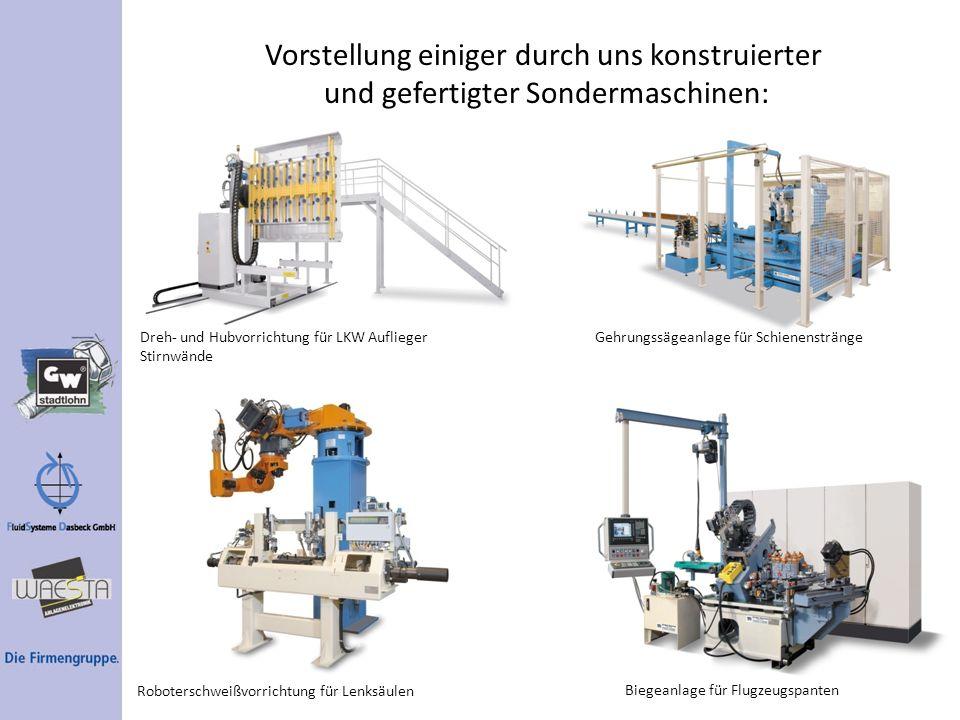Vorstellung einiger durch uns konstruierter und gefertigter Sondermaschinen: Dreh- und Hubvorrichtung für LKW Auflieger Stirnwände Gehrungssägeanlage