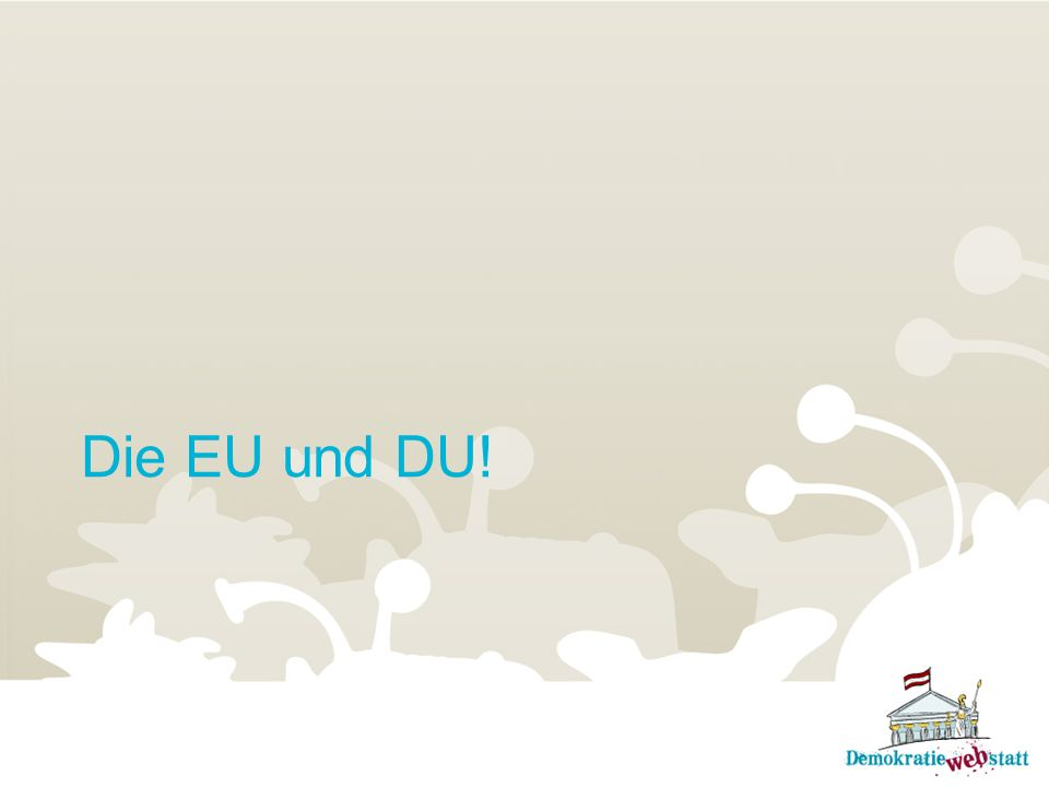 Die EU und DU!