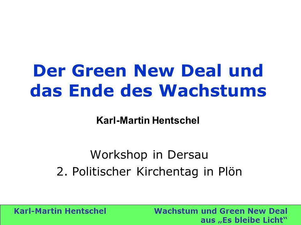 Karl-Martin Hentschel Wachstum und Green New Deal aus Es bleibe Licht Der Green New Deal und das Ende des Wachstums Workshop in Dersau 2.
