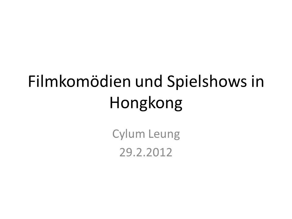 Filmkomödien und Spielshows in Hongkong Cylum Leung 29.2.2012