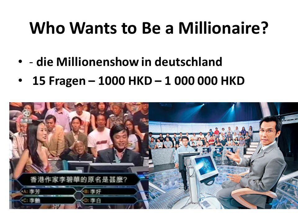 Who Wants to Be a Millionaire? - die Millionenshow in deutschland 15 Fragen – 1000 HKD – 1 000 000 HKD