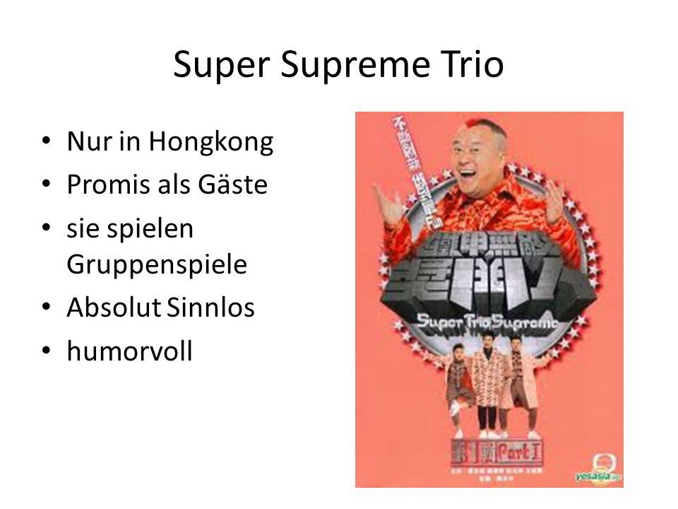 Super Supreme Trio Nur in Hongkong Promis als Gäste sie spielen Gruppenspiele Absolut Sinnlos humorvoll