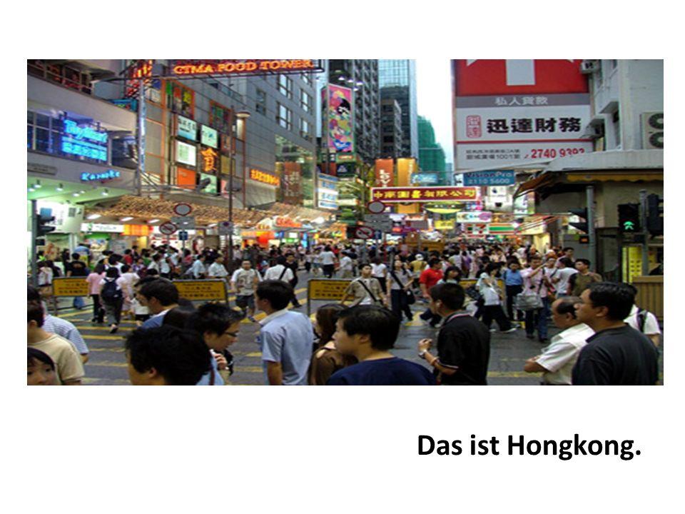 Das ist Hongkong.