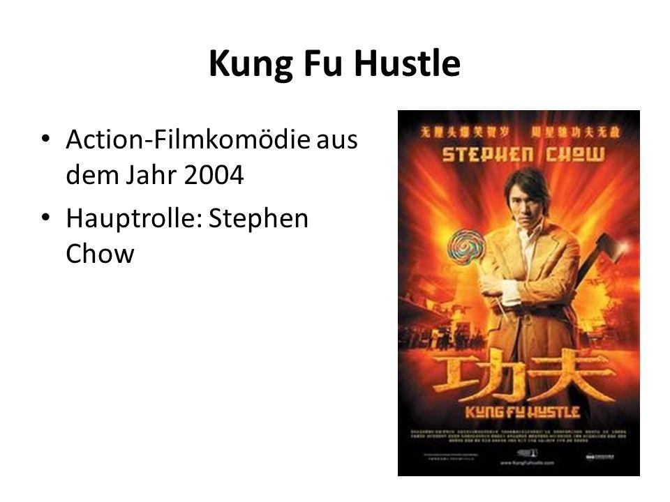Kung Fu Hustle Action-Filmkomödie aus dem Jahr 2004 Hauptrolle: Stephen Chow