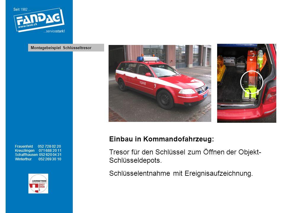 Montagebeispiel Schlüsseltresor Frauenfeld 052 728 02 20 Kreuzlingen 071 688 20 11 Schaffhausen 052 620 04 31 Winterthur 052 269 30 10 Einbau in Komma