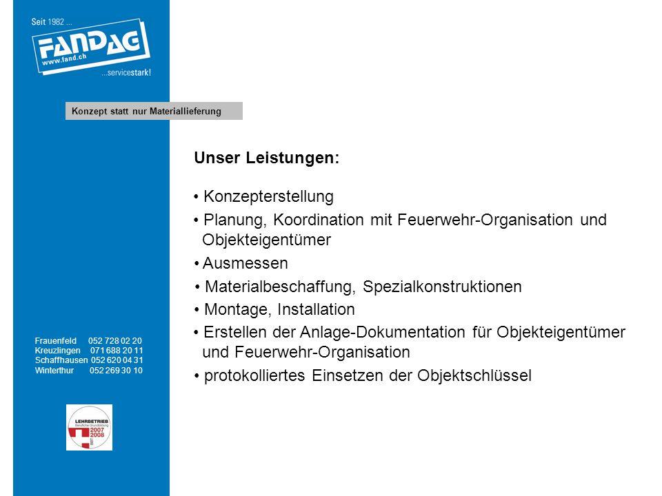 Konzept statt nur Materiallieferung Frauenfeld 052 728 02 20 Kreuzlingen 071 688 20 11 Schaffhausen 052 620 04 31 Winterthur 052 269 30 10 Konzepterst