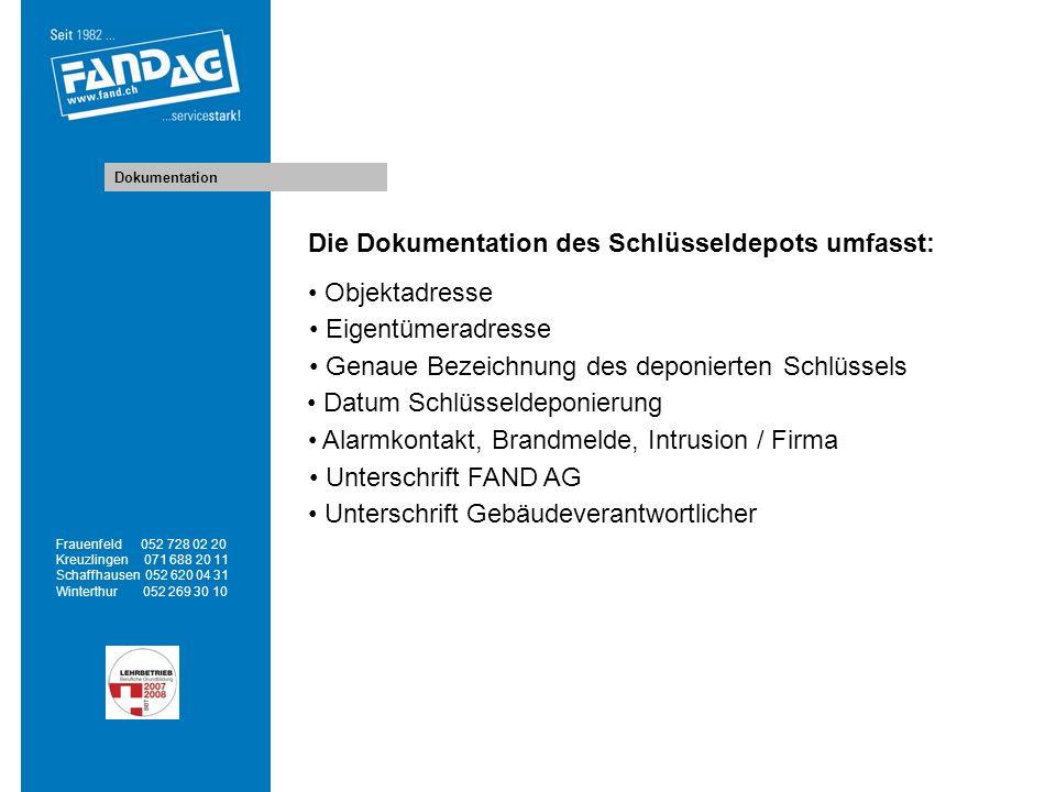 Dokumentation Frauenfeld 052 728 02 20 Kreuzlingen 071 688 20 11 Schaffhausen 052 620 04 31 Winterthur 052 269 30 10 Die Dokumentation des Schlüsselde