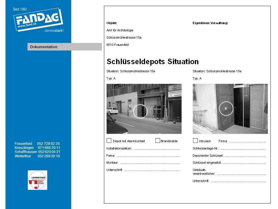 Dokumentation Frauenfeld 052 728 02 20 Kreuzlingen 071 688 20 11 Schaffhausen 052 620 04 31 Winterthur 052 269 30 10