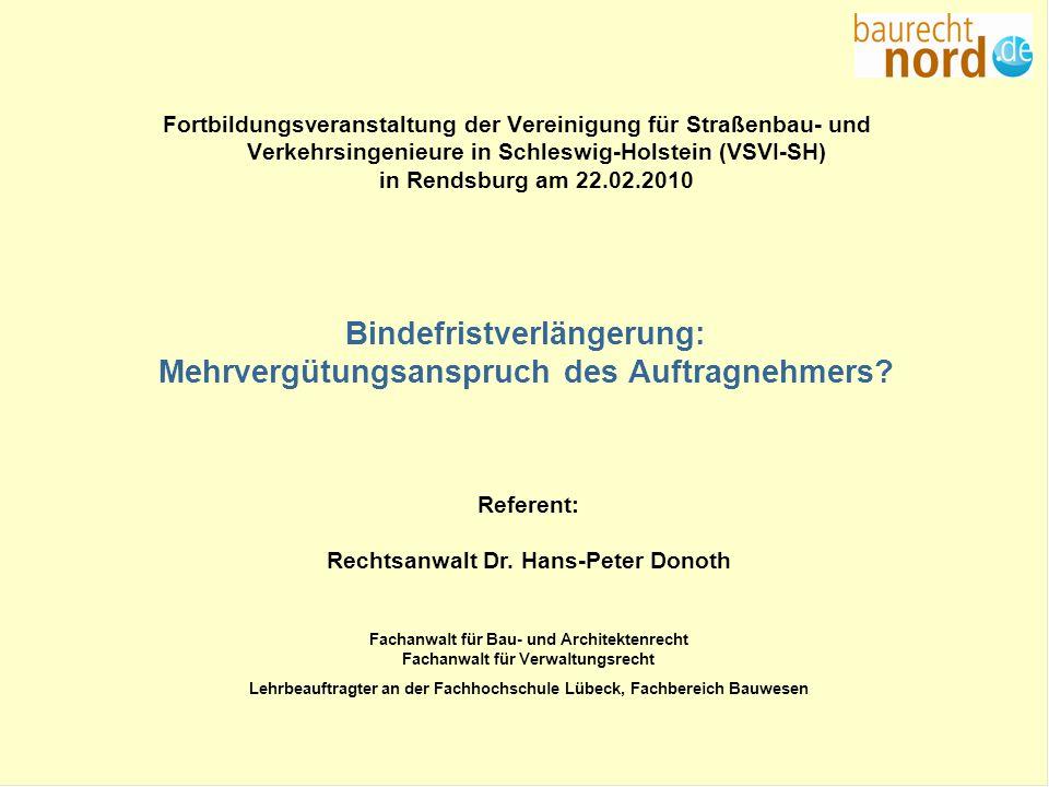 1 Bindefristverlängerung: Mehrvergütungsanspruch des Auftragnehmers? Fortbildungsveranstaltung der Vereinigung für Straßenbau- und Verkehrsingenieure