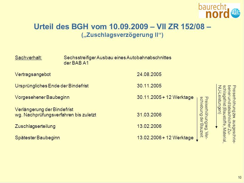 10 Urteil des BGH vom 10.09.2009 – VII ZR 152/08 – (Zuschlagsverzögerung II) Sachverhalt:Sechsstreifiger Ausbau eines Autobahnabschnittes der BAB A1 V