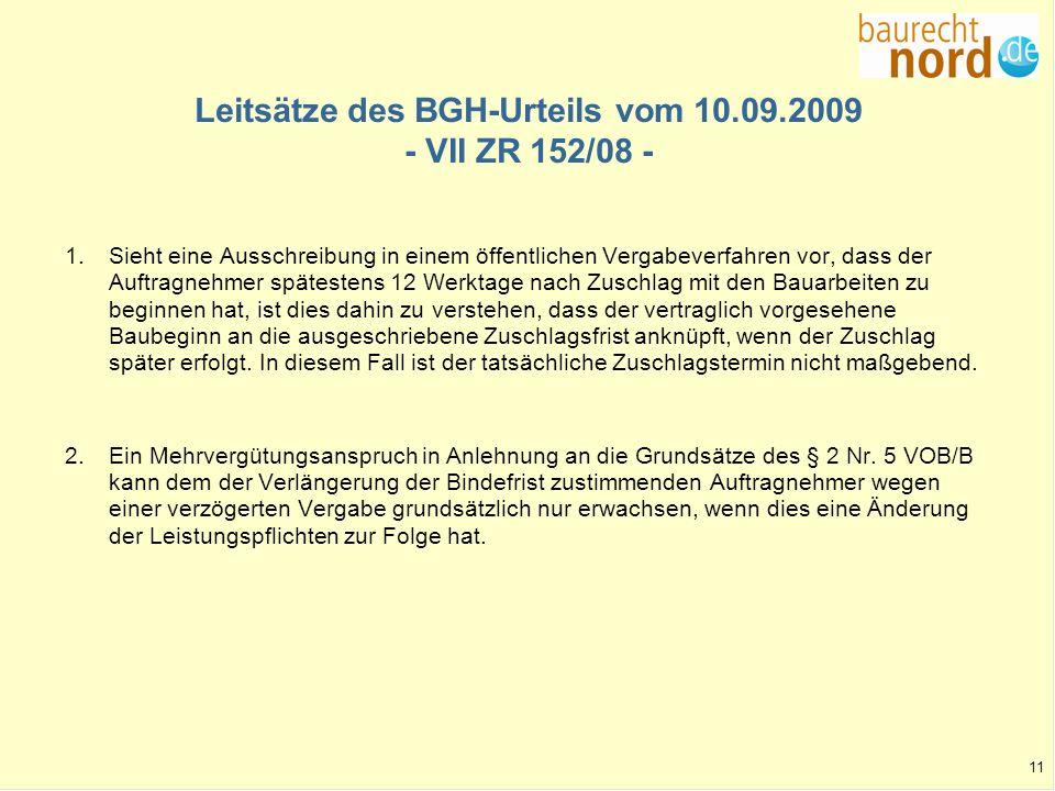 11 Leitsätze des BGH-Urteils vom 10.09.2009 - VII ZR 152/08 - 1.Sieht eine Ausschreibung in einem öffentlichen Vergabeverfahren vor, dass der Auftragn