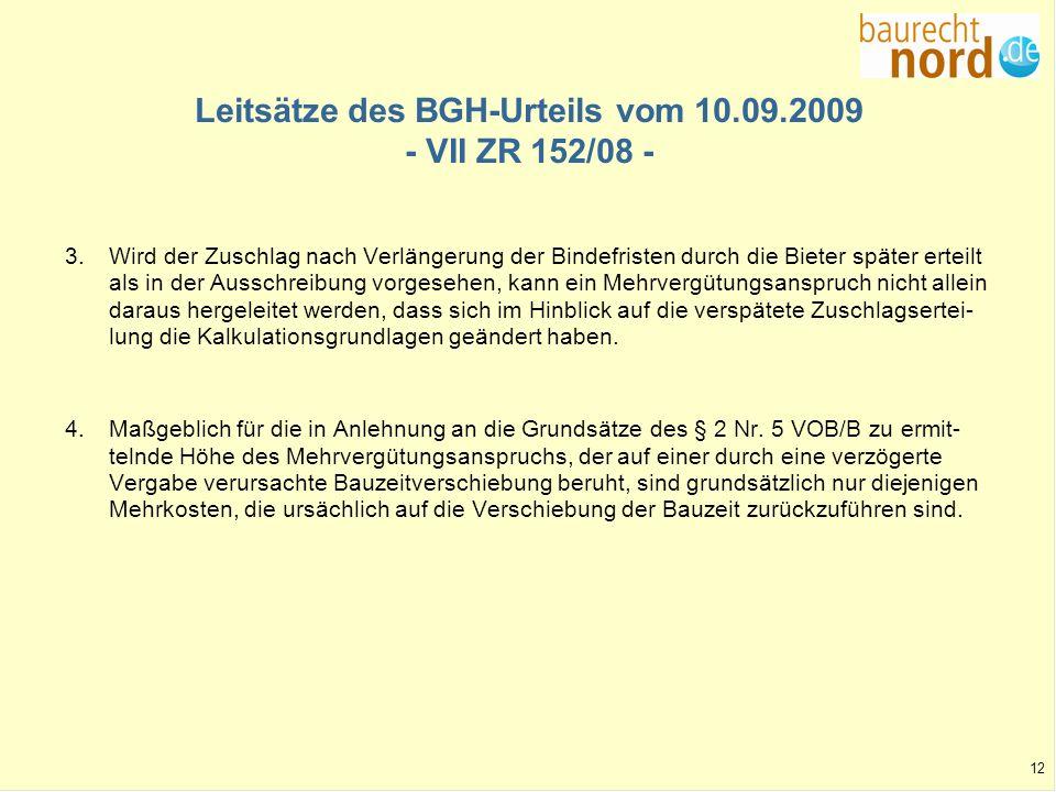 12 Leitsätze des BGH-Urteils vom 10.09.2009 - VII ZR 152/08 - 3. Wird der Zuschlag nach Verlängerung der Bindefristen durch die Bieter später erteilt
