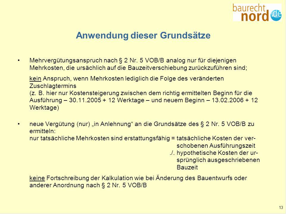 13 Anwendung dieser Grundsätze Mehrvergütungsanspruch nach § 2 Nr. 5 VOB/B analog nur für diejenigen Mehrkosten, die ursächlich auf die Bauzeitverschi