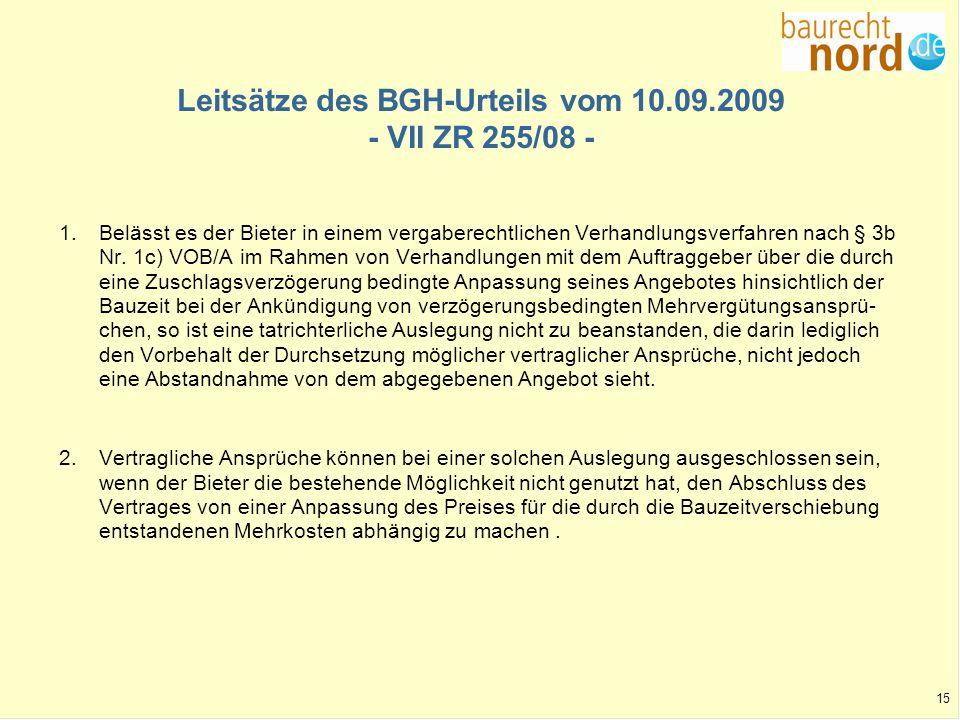 15 Leitsätze des BGH-Urteils vom 10.09.2009 - VII ZR 255/08 - 1.Belässt es der Bieter in einem vergaberechtlichen Verhandlungsverfahren nach § 3b Nr.