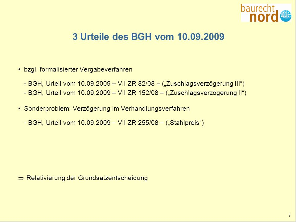 7 3 Urteile des BGH vom 10.09.2009 bzgl. formalisierter Vergabeverfahren - BGH, Urteil vom 10.09.2009 – VII ZR 82/08 – (Zuschlagsverzögerung III) - BG