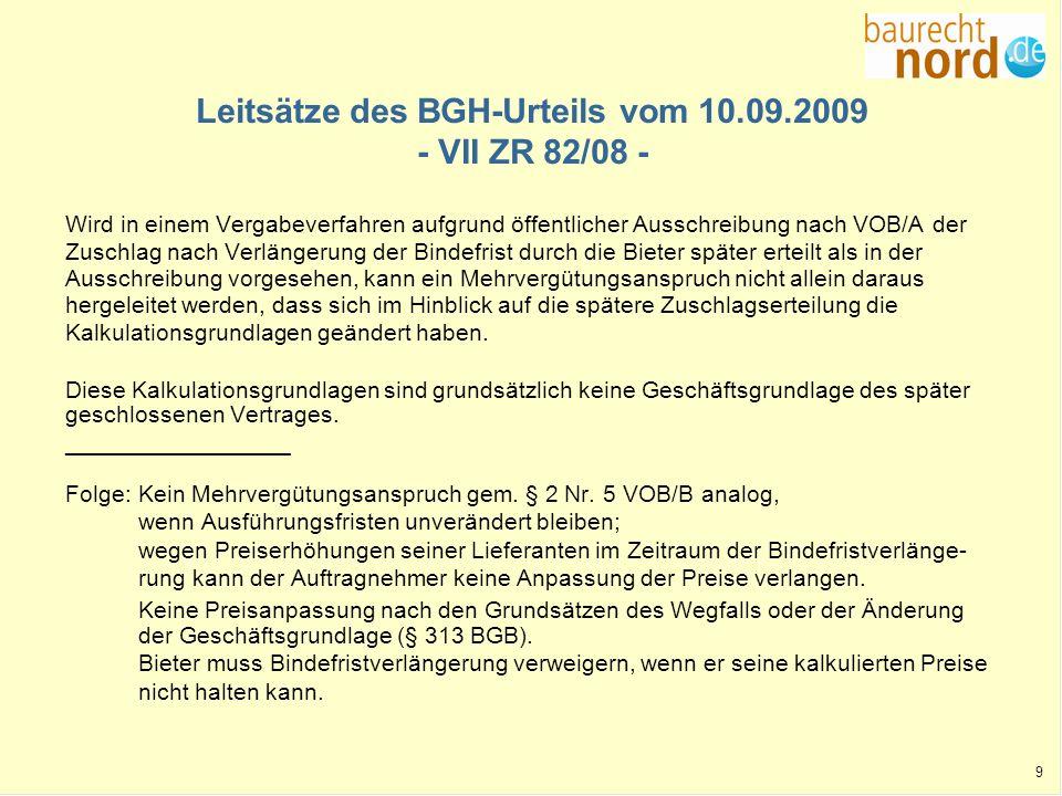 9 Leitsätze des BGH-Urteils vom 10.09.2009 - VII ZR 82/08 - Wird in einem Vergabeverfahren aufgrund öffentlicher Ausschreibung nach VOB/A der Zuschlag