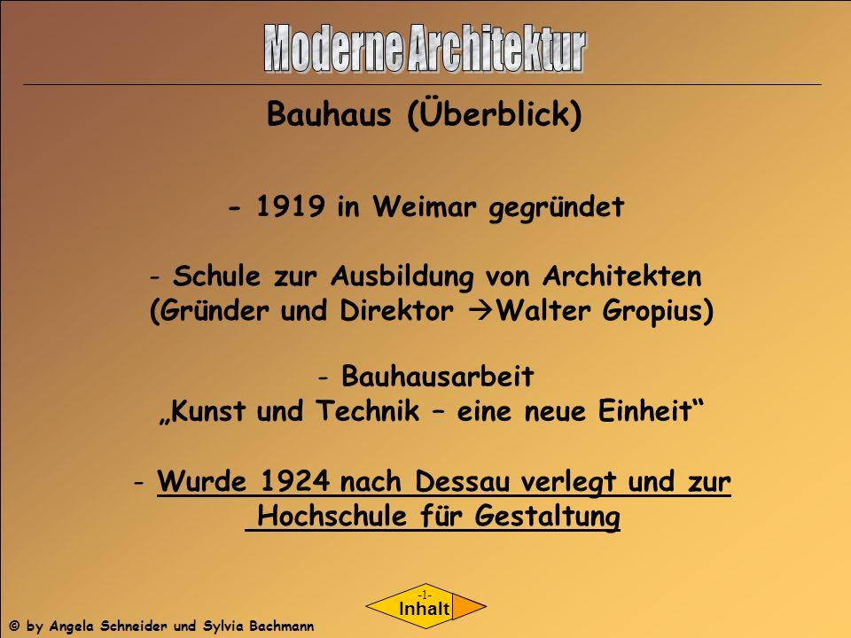 Inhalt - 1919 in Weimar gegründet - Schule zur Ausbildung von Architekten (Gründer und Direktor Walter Gropius) - Bauhausarbeit Kunst und Technik – ei