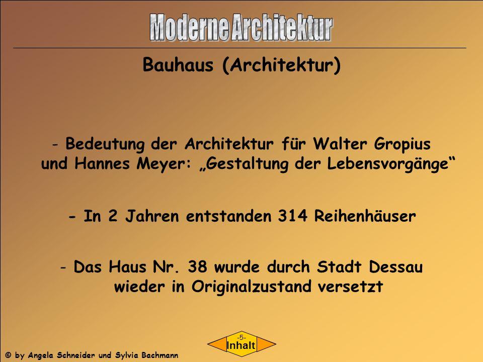 - Bedeutung der Architektur für Walter Gropius und Hannes Meyer: Gestaltung der Lebensvorgänge - In 2 Jahren entstanden 314 Reihenhäuser - Das Haus Nr