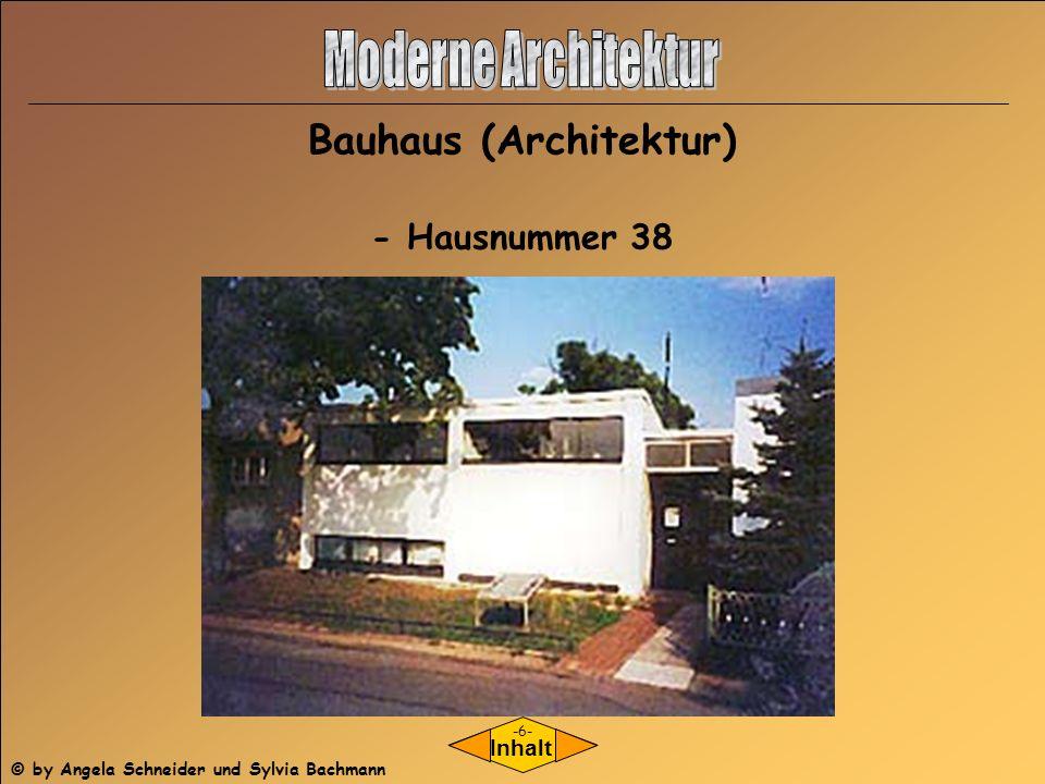 - Hausnummer 38 Inhalt Bauhaus (Architektur) -6- © by Angela Schneider und Sylvia Bachmann
