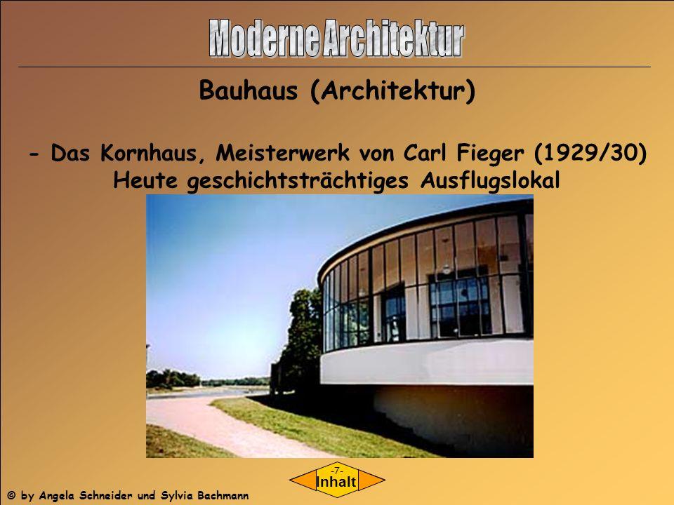 - Das Kornhaus, Meisterwerk von Carl Fieger (1929/30) Heute geschichtsträchtiges Ausflugslokal Inhalt Bauhaus (Architektur) -7- © by Angela Schneider