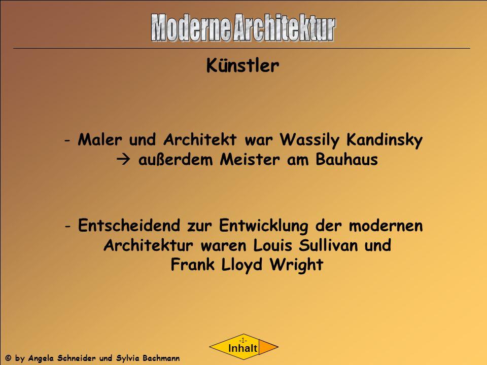 Künstler Inhalt - Maler und Architekt war Wassily Kandinsky außerdem Meister am Bauhaus - Entscheidend zur Entwicklung der modernen Architektur waren