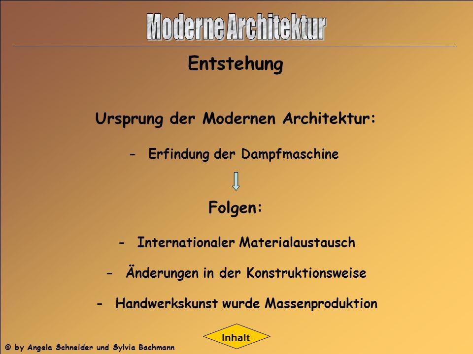 Entstehung - Änderungen in der Konstruktionsweise - Handwerkskunst wurde Massenproduktion - Erfindung der Dampfmaschine Ursprung der Modernen Architek