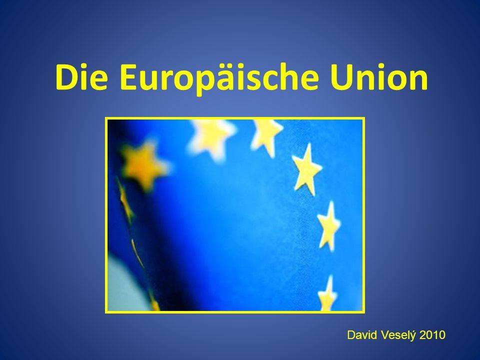 Die Europäische Union David Veselý 2010