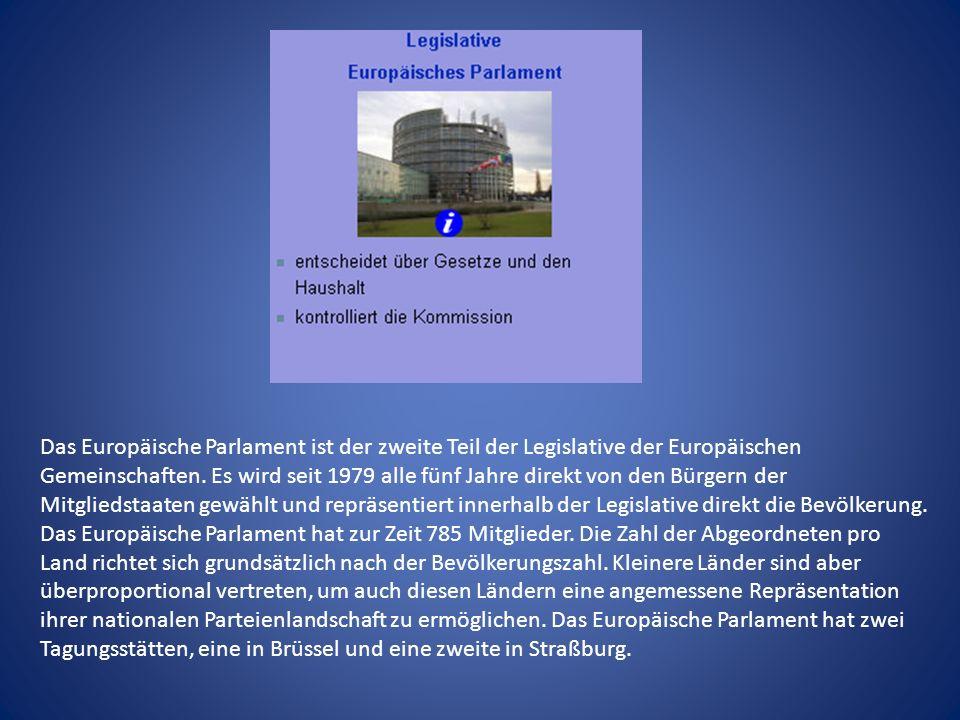 Das Europäische Parlament ist der zweite Teil der Legislative der Europäischen Gemeinschaften. Es wird seit 1979 alle fünf Jahre direkt von den Bürger