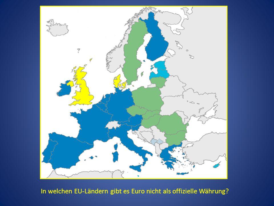 In welchen EU-Ländern gibt es Euro nicht als offizielle Währung?