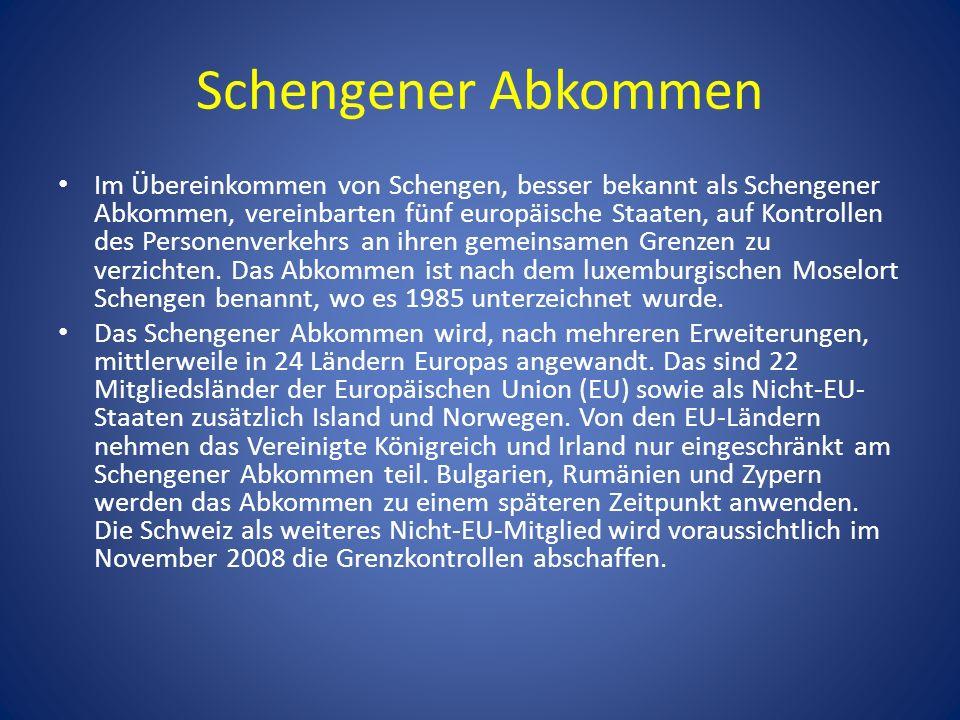 Schengener Abkommen Im Übereinkommen von Schengen, besser bekannt als Schengener Abkommen, vereinbarten fünf europäische Staaten, auf Kontrollen des P