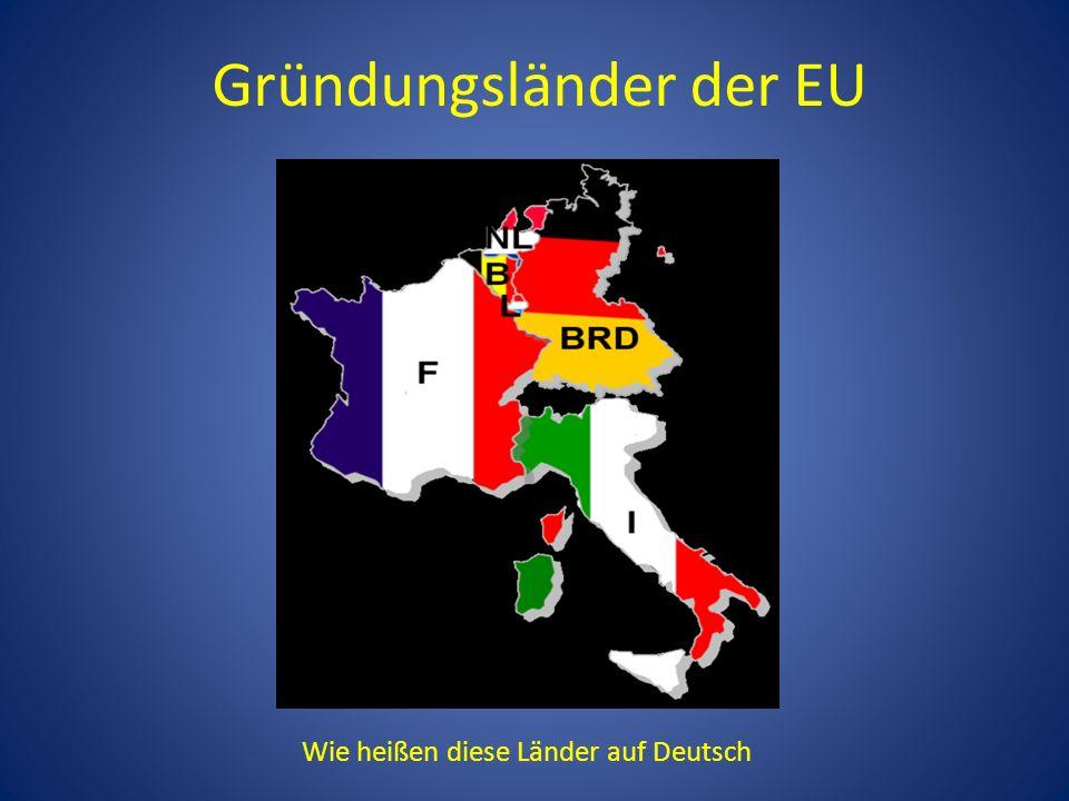 Gründungsländer der EU Wie heißen diese Länder auf Deutsch
