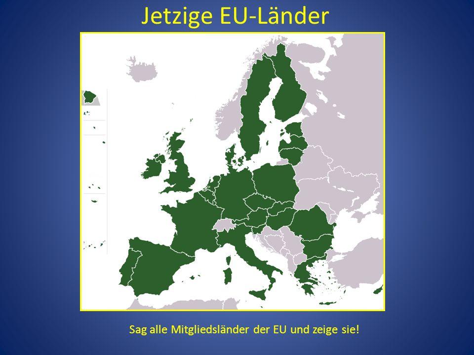 Jetzige EU-Länder Sag alle Mitgliedsländer der EU und zeige sie!