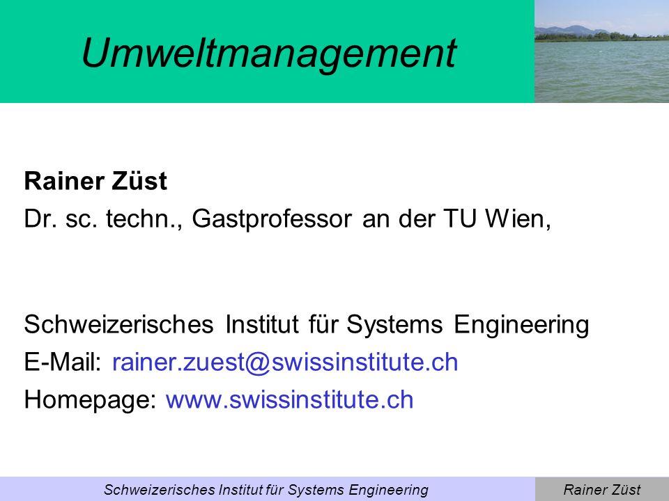 Rainer ZüstSchweizerisches Institut für Systems Engineering Rainer Züst Dr.