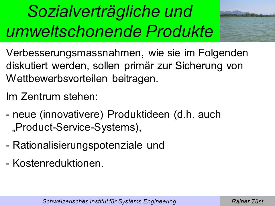 Rainer ZüstSchweizerisches Institut für Systems Engineering Verfügbare Tools / Methoden ECODESIGN PILOT: Buch, in englisch und deutsch (demnächst in japanisch), mit CD-ROM (inkl.