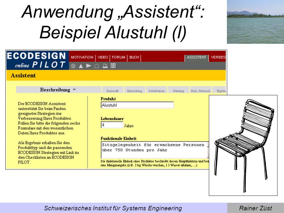 Rainer ZüstSchweizerisches Institut für Systems Engineering Anwendung Assistent: Beispiel Alustuhl (ll)