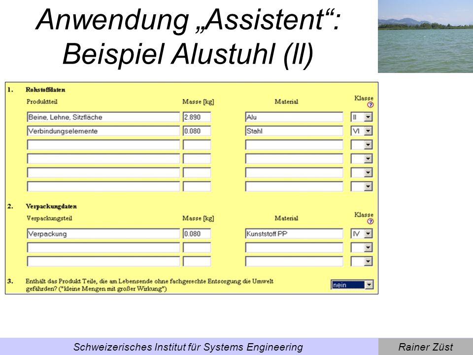Rainer ZüstSchweizerisches Institut für Systems Engineering Anwendung Assistent: Beispiel Alustuhl (lll)
