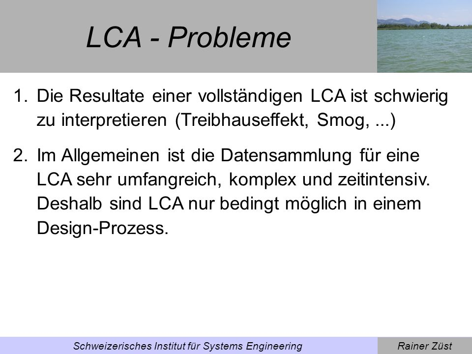 Rainer ZüstSchweizerisches Institut für Systems Engineering Aufgabe: Waschmaschine Beschreiben Sie in einem Satz eine Waschmaschine (funktions-orientiert).