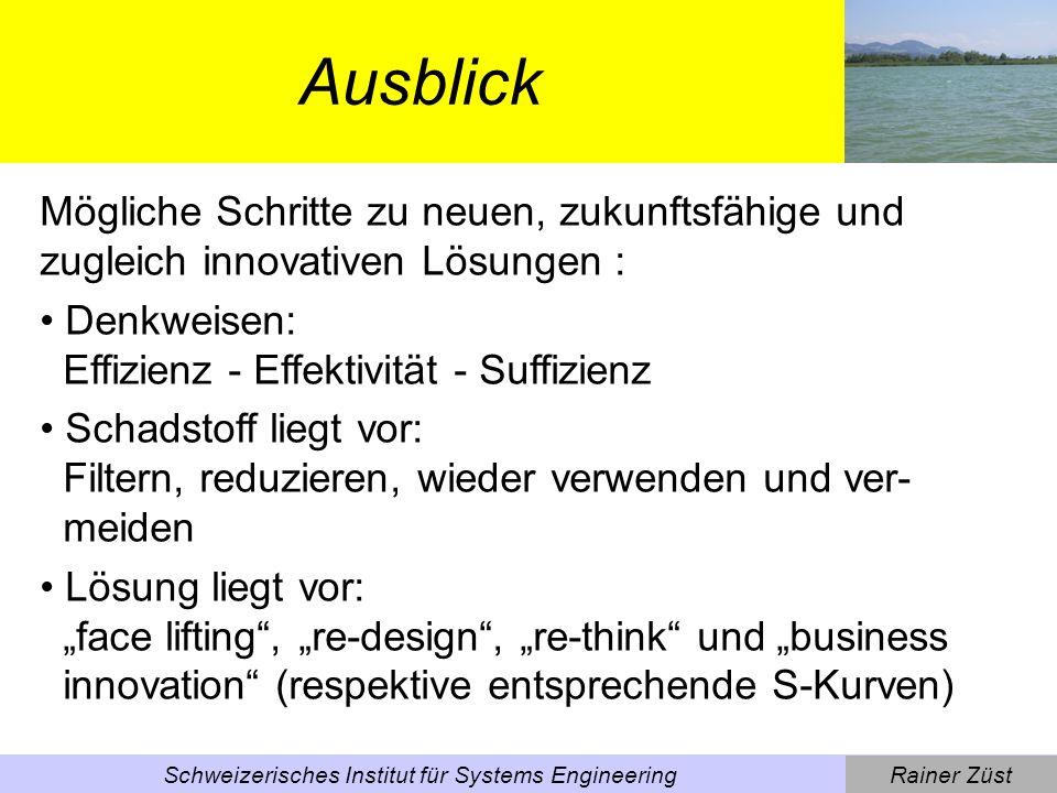 Rainer ZüstSchweizerisches Institut für Systems Engineering Verbesserungen am (bestehenden) Produkt Einzelne Teile und Baugruppen werden verändert.